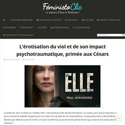 L'érotisation du viol et de son impact psychotraumatique, primée aux Césars - FéministOclic