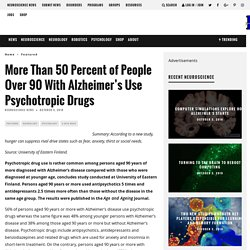 More Than 50 Percent of People Over 90 With Alzheimer's Use Psychotropic Drugs – Neuroscience News