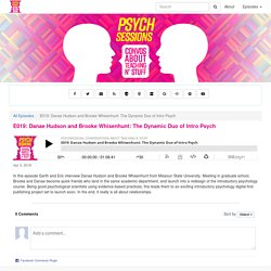 PsychSessions: Conversations about Teaching N' Stuff: E019: Danae Hudson and Brooke Whisenhunt: The Dynamic Duo of Intro Psych