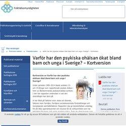 Varför har den psykiska ohälsan ökat bland barn och unga i Sverige? – Kortversion — Folkhälsomyndigheten