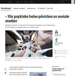 – Vår psykiske helse påvirkes av sosiale medier - NRK Hordaland - Lokale nyheter, TV og radio