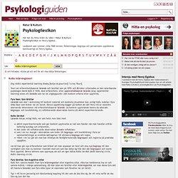 Psykologilexikon - lexikon - ordbok i psykologi - hitta förklaringen till ordet här