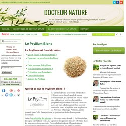 Le Psyllium Blond - Docteur Nature