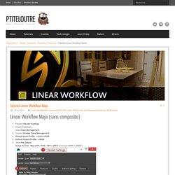 News - Dossiers - Tutoriels ] Tutoriel Linear Workflow Maya - Ptiteloutre.fr - [ News - Dossiers - Tutoriels ]