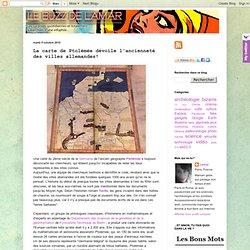 LE BUZZ DE LAMAR: La carte de Ptolémée dévoile l'ancienneté des villes allemandes!