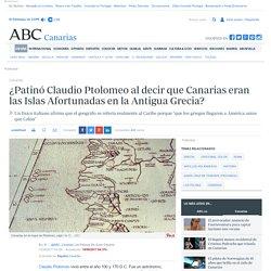 ¿Patinó Claudio Ptolomeo al decir que Canarias eran las Islas Afortunadas en la Antigua Grecia?