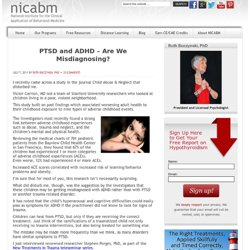 PTSD and ADHD – Are We Misdiagnosing?