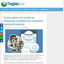 Come aprire un canale su Telegram e pubblicarci contenuti automaticamente