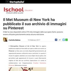 Il Met Museum di New York ha pubblicato il suo archivio di immagini su Pinterest