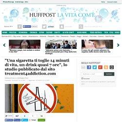 """""""Una sigaretta ti toglie 14 minuti di vita, un drink quasi 7 ore"""", lo studio pubblicato dal sito treatment4addiction.com"""