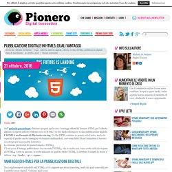 Pubblicazione digitale in HTML5, quali vantaggi