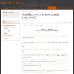 Pubblicazioni di Franco Cazzola (1967-2016)