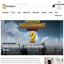 PUBG Mobile 2 Launch Expected Soon