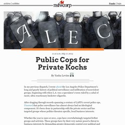 Public Cops for Private Kochs