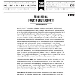 Errol Morris, Forensic Epistemologist