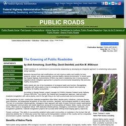 Public Roads - The Greening of Public Roadsides , Nov/Dec 2007 - FHWA-HRT-08-001
