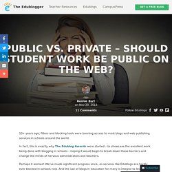 Public vs. Private – Should Student Work Be Public On the Web?