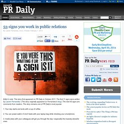 53 signs you work in public relations
