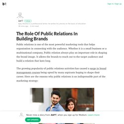 The Role Of Public Relations In Building Brands – Medium
