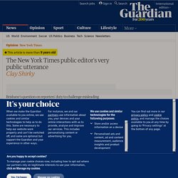 The New York Times public editor's very public utterance | Clay Shirky | Comment is free