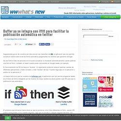 Buffer ya se integra con ifttt para facilitar la publicación automática en twitter