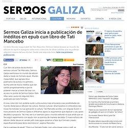 Sermos Galiza inicia a publicación de inéditos en epub cun libro de Tati Mancebo - Cultura