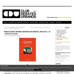PUBLICACIÓN. MADRID. MATERIA DE DEBATE. 2003-2013 – IV – Retrato de grupo