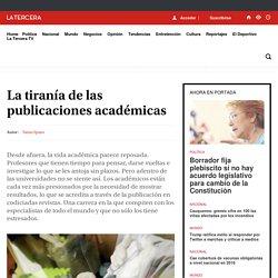 La tiranía de las publicaciones académicas - LA TERCERA