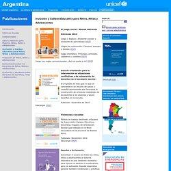 UNICEF Argentina - Publicaciones - Inclusión y Calidad Educativa para Niños, Niñas y Adolescentes