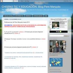 CHISPAS TIC Y EDUCACIÓN. Blog Pere Marquès: Publicaciones de Pere Marquès hasta 2010