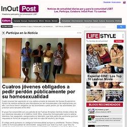 Cuatros jóvenes obligados a pedir perdón públicamente por su homosexualidad