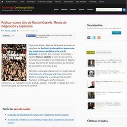 Publican nuevo libro de Manuel Castells: Redes de indignación y esperanza