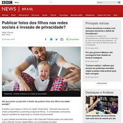 Publicar fotos dos filhos nas redes sociais é invasão de privacidade? - BBC News Brasil