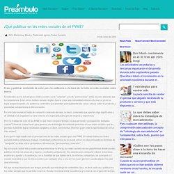 ¿Qué publicar en las redes sociales de mi PYME?