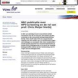 NRC-publicatie over HPV-screening en de rol van prof. Chris Meijer hierbij - VUmc