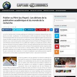 Publier ou Périr (ou Payer) : Les dérives de la publication académique et du monde de la recherche