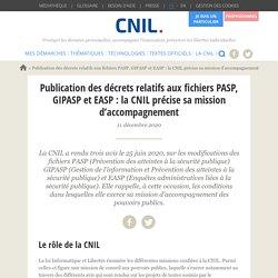 Publication des décrets relatifs aux fichiers PASP, GIPASP et EASP : la CNIL précise sa mission d'accompagnement