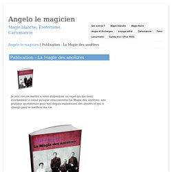 Publication : La Magie des ancêtres - Angelo le magicien