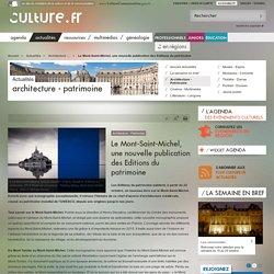 Le Mont-Saint-Michel, une nouvelle publication des Editions du patrimoine / Architecture - Patrimoine