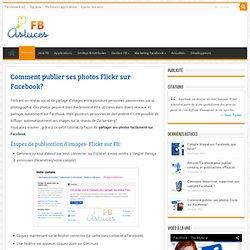 Publication et partage automatique images Flickr sur Fecebook