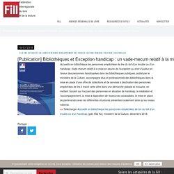 [Publication] Bibliothèques et Exception handicap : un vade-mecum relatif à la mise en œuvre de l'exception au droit d'auteur