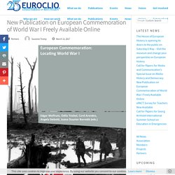 New Publication on European Commemoration of World War I Freely Available Online - EUROCLIO - European Association of History Educators