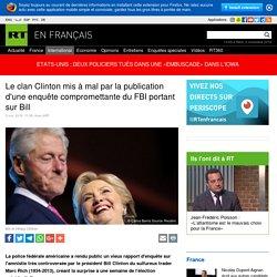 Le clan Clinton mis à mal par la publication d'une enquête compromettante du FBI portant sur Bill