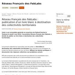 Réseau Français des FabLabs : publication d'un livre blanc à destination des (...) - Réseau Français des FabLabs