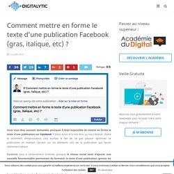 Comment mettre en forme le texte d'une publication Facebook (gras, italique, ...