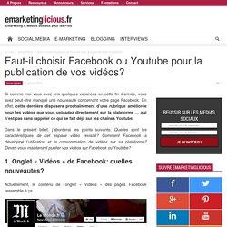 Faut-il choisir Facebook ou Youtube pour la publication de vos vidéos?