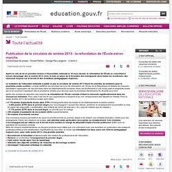 Publication de la circulaire de rentrée 2013 : la refondation de l'École est en marche