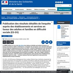 Enquête auprès des établissements et services en faveur des adultes et familles en difficulté sociale (ES-DS) : publication des résultats détaillés