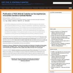 Publication à TICE 2010 de 3 articles sur les expériences innovantes menées à Centrale Nantes