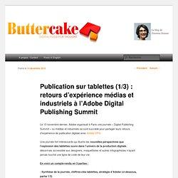 Publication sur tablettes (1/3) : retours d'expérience médias et industriels à l'Adobe Digital Publishing Summit